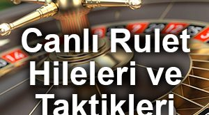 rulet hilesi ve rulet taktikleri